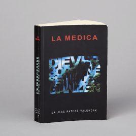 La Medica: Die verborgene Seite des Ganzen